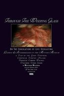 Through the Weeping Glass: On the Consolations of Life Everlasting (Limbos & Afterbreezes in the Mütter Museum) (Through the Weeping Glass: On the Consolations of Life Everlasting (Limbos & Afterbreezes in the Mütter Museum))