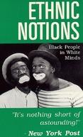 Ethnic Notions (Ethnic Notions)