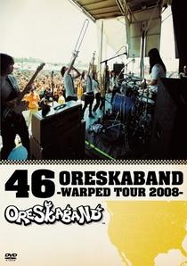 46 ORESKABAND ~WARPED TOUR 2008~ - Poster / Capa / Cartaz - Oficial 1