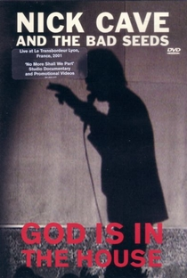 Nick Cave & The Bad Seeds - God Is In The House - Poster / Capa / Cartaz - Oficial 1