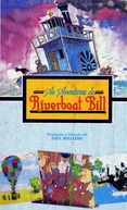 As Aventuras de Riverboat Bill (The Steam-Driven Adventures of Riverboat Bill)