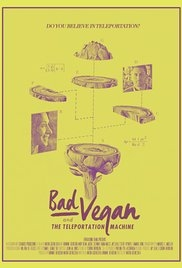 Bad Vegan and the Teleportation Machine - Poster / Capa / Cartaz - Oficial 1