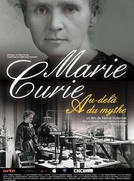 Marie Curie, Além do Mito