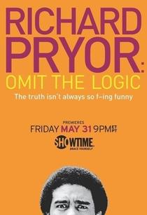 Richard Pryor: Omit the Logic - Poster / Capa / Cartaz - Oficial 1