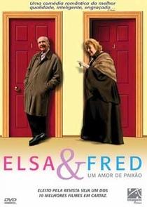 Elsa & Fred - Um Amor de Paixão - Poster / Capa / Cartaz - Oficial 2