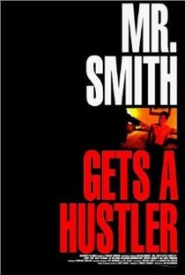 Mr. Smith Gets a Hustler - Poster / Capa / Cartaz - Oficial 2