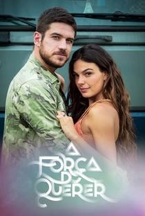 A Força do Querer - Poster / Capa / Cartaz - Oficial 1