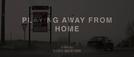 Playing Away from Home (Playing Away from Home)
