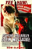 Psycho Hillbilly Cabin Massacre! (Psycho Hillbilly Cabin Massacre!)