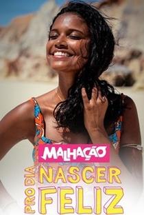 Malhação (24ª Temporada) Pro Dia Nascer Feliz - Poster / Capa / Cartaz - Oficial 1