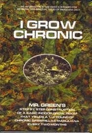 I Grow Chronic! (I Grow Chronic!)