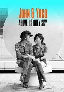 John e Yoko: Só o Céu como Testemunha - Poster / Capa / Cartaz - Oficial 3