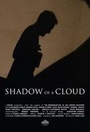Shadow of a Cloud (O umbra de nor )