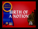 Birth of a Notion (Birth of a Notion)