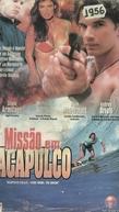 Missão em Acapulco  (Acapulco H.E.A.T. - Code Name: The Raven)