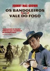 Os Bandoleiros do Vale do Fogo - Poster / Capa / Cartaz - Oficial 1