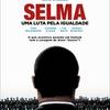 Resenha: Selma – Uma Luta Pela Igualdade | Mundo Geek