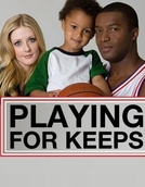Loucuras Arriscadas (Playing for Keeps )