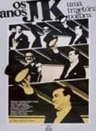 Os Anos JK - Uma Trajetória Política - Poster / Capa / Cartaz - Oficial 1