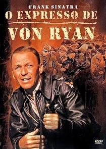 O Expresso de Von Ryan - Poster / Capa / Cartaz - Oficial 1