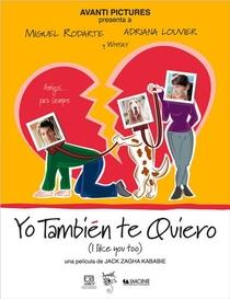 Yo También Te Quiero - Poster / Capa / Cartaz - Oficial 1