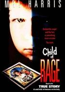 A Ira de um Anjo (Child of Rage)
