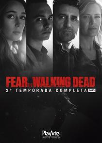 Fear the Walking Dead (2ª Temporada) - Poster / Capa / Cartaz - Oficial 3