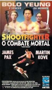 Shootfighter: O Combate Mortal - Poster / Capa / Cartaz - Oficial 2