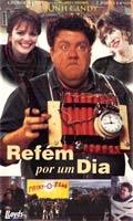 Refém Por Um Dia - Poster / Capa / Cartaz - Oficial 1