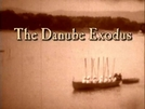 O Êxodo do Danúbio  (The Danube Exodus )