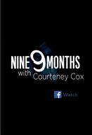 9 Months with Courteney Cox (1ª Temporada) (9 Months with Courteney Cox (Season 1))