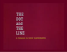 The Dot and the Line: A Romance in Lower Mathematics (The Dot and the Line: A Romance in Lower Mathematics)