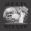 Aqua TV Show Show (Aqua TV Show Show)