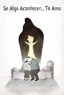 Se Algo Acontecer... Te Amo - Poster / Capa / Cartaz - Oficial 2