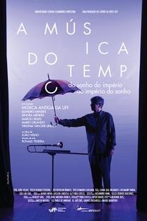 A Música do Tempo - Do Sonho do Império ao Império do Sonho - Poster / Capa / Cartaz - Oficial 2