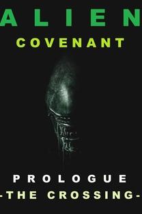 Alien: Covenant - Prólogo: O Cruzamento - Poster / Capa / Cartaz - Oficial 3