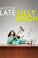 A Little Late with Lilly Singh (1ª Temporada) (A Little Late with Lilly Singh (Season 1))