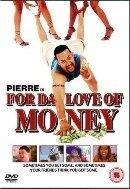 Loucuras por Dinheiro  (For da Love of Money)