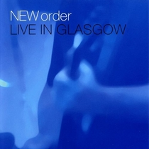New Order - Live in Glasgow - Poster / Capa / Cartaz - Oficial 1