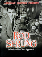 Rod Serling: Submitted for Your Approval (Rod Serling: Submitted for Your Approval)