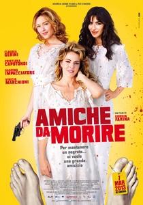 Amiche Da Morire - Poster / Capa / Cartaz - Oficial 1