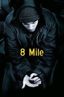 8 Mile: Rua das Ilusões - Poster / Capa / Cartaz - Oficial 1