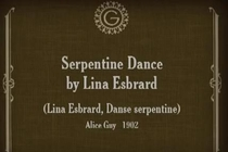 Serpentine Dance by Lina Esbrard - Poster / Capa / Cartaz - Oficial 1