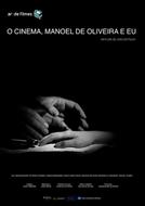 O Cinema, Manoel de Oliveira e Eu (O Cinema, Manoel de Oliveira e Eu)