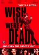 Espero Que Você Morra (Wish You Were Dead)