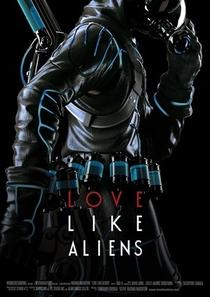 Love Like Aliens - Poster / Capa / Cartaz - Oficial 2