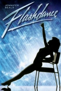 Flashdance: Em Ritmo de Embalo - Poster / Capa / Cartaz - Oficial 2