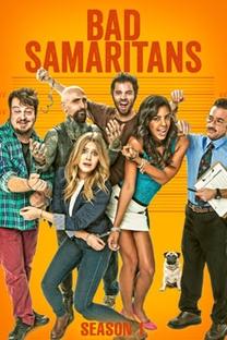 Bad Samaritans (1ª Temporada) - Poster / Capa / Cartaz - Oficial 1
