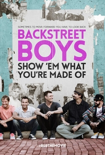 Backstreet Boys: Show 'Em What You're Made Of - Poster / Capa / Cartaz - Oficial 1