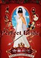 Wan Mei Xin Niang (Perfect Bride)